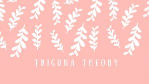 Reduce Negative Characteristics Within You By Following Triguna Theory