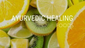10 Magical Ayurvedic Healing Foods That You Should Consume