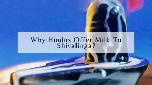 Why Hindus Offer Milk To Shivalinga?