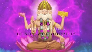 Here Are The Reasons Why Lord Brahma Is Not Worshipped
