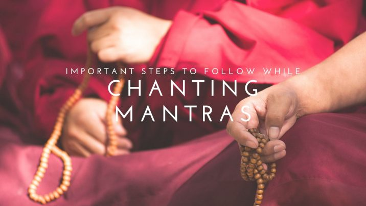 Important Steps To Follow While Chanting Mantras