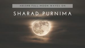 Want To Enhance Overall Health? Absorb Full-moon Waves On Sharad Purnima