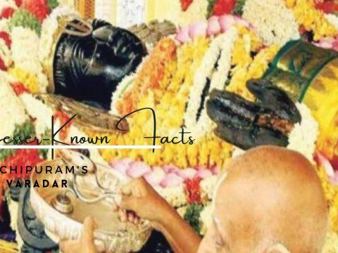 7 Lesser-Known Facts About Kanchipuram's Athi Varadar