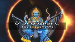 Why Should You Not Go Outside On Shani Amavasya?