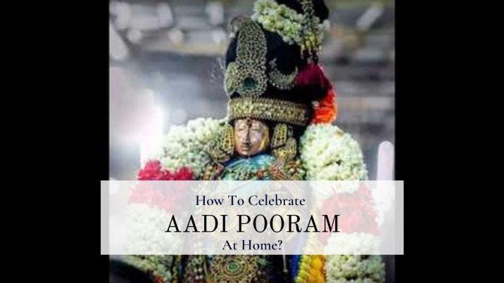 How To Celebrate Aadi Pooram At Home?