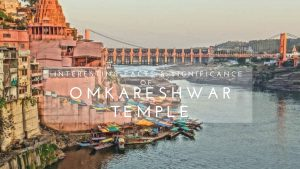 Interesting Facts & Significance Of Omkareshwar Temple